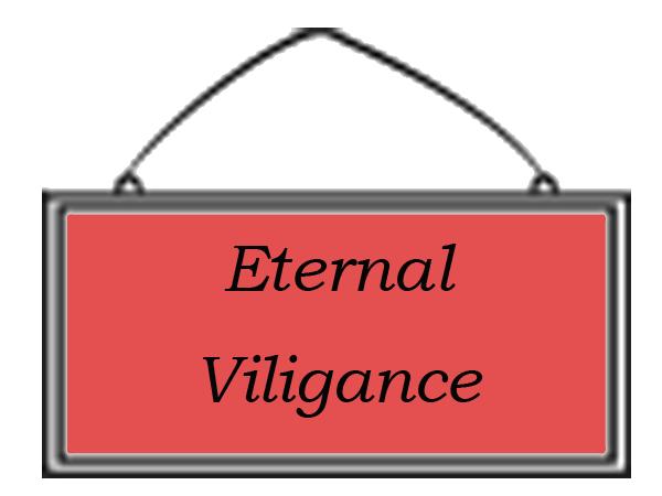 Image of Sign saying: Eternal Vigilance