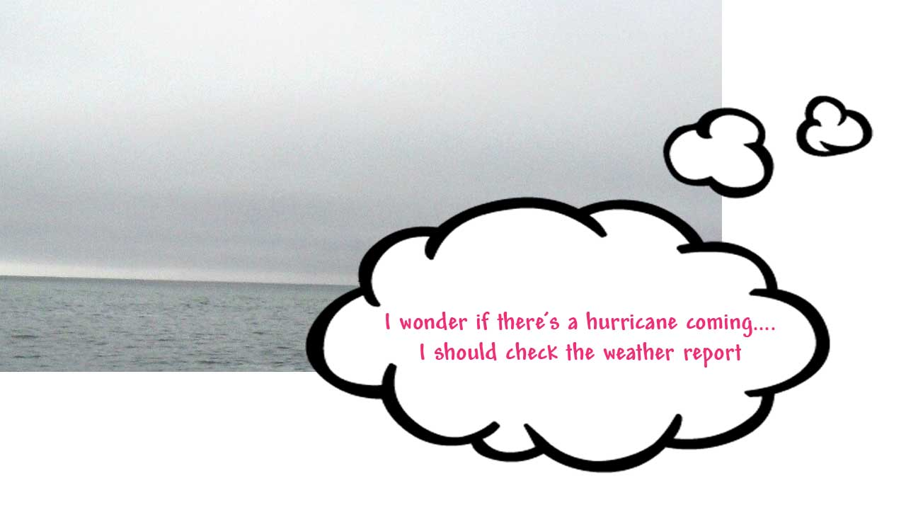 Image of sky that looks like possible hurricane, plus thought that I should check the weather report
