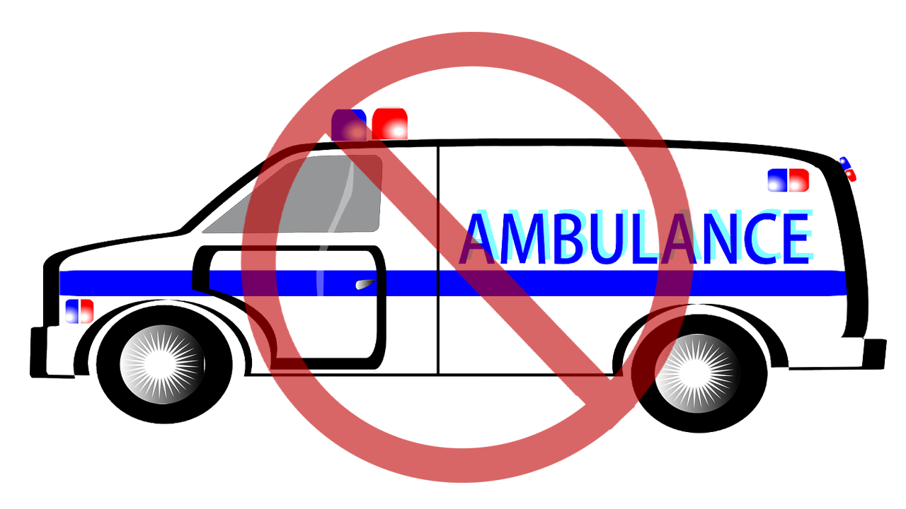 image of ambulance with negation symbol to illustrate it won't be coming
