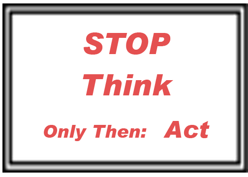 Image of a sign that says: Stop, Then, Only then: Act